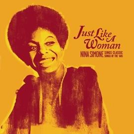Nina Simone альбом Just Like A Woman: Nina Simone Sings Classic Songs Of The '60s