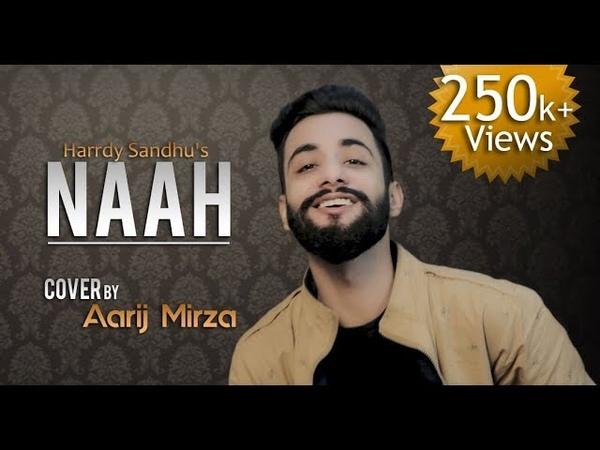 Naah Harrdy Sandhu Feat Nora Fatehi Aarij Mirza Cover Jaani B Praak