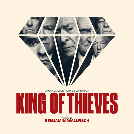 Benjamin Wallfisch альбом King of Thieves (Original Motion Picture Soundtrack)