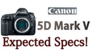 Canon 5D Mark V Expected Specifications Upcomming canon full frame King