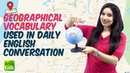 Geographical Vocabulary Used In Daily English Conversation - Improve You English Speaking.