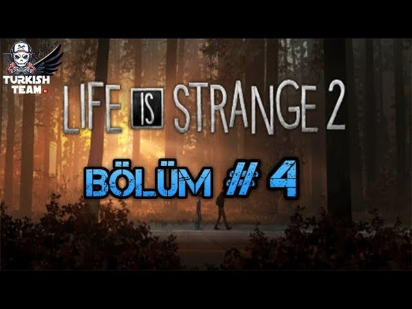 LIFE IS STRANGE 2 Gameplay Konuşmasız Bölüm 4 FULL GAME 1080p HD PS4