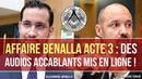 Affaire Benalla Acte 3 des audios choquants démontrent la violation du contrôle judiciaire