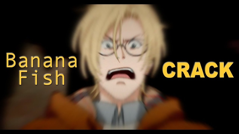« Banana Fish | Crack »
