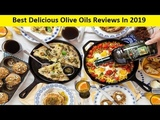 Top 3 Best Delicious Olive Oils Reviews In 2019