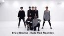 BTS x Rihanna - Rude Pied Piper Boy Mashup