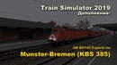 Train Simulator 2019 DB BR145 ExpertLine Munster-Bremen (KBS 385)