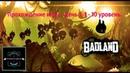 BadLanD Прохождение игры - День 1 - 1, 2, 3, 4, 5, 6, 7, 8, 9, 10 уровень. Видео обзор игры