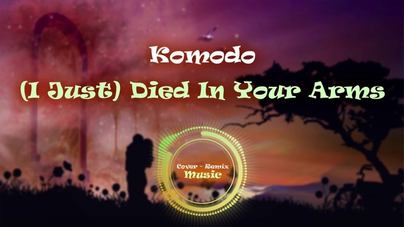 [C-R Music] Komodo - (I Just) Died In Your Arms