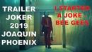 TRAILER JOKER 2019 JOAQUIN PHOENIX (I Started a Joke - Bee Gees) Montage!!
