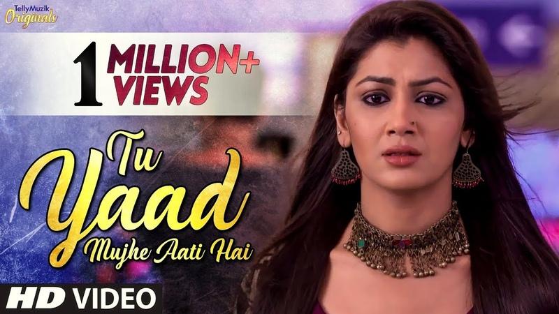 Kumkum Bhagya - Season 2   Tu Yaad Mujhe Aati Hai - Full Song (Music Video)   Abhi Pragya Sad Song