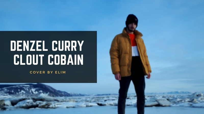 Denzel Curry - CLOUT COBAIN (cover by Elim)