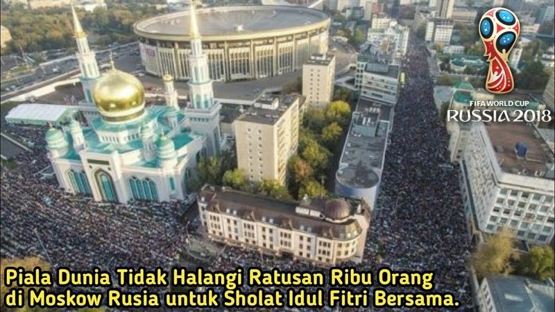 MERINDING, Ratusan Ribu Orang RUSIA Sholat Idul Fitri Bersama, di Masjid Agung Moskow.