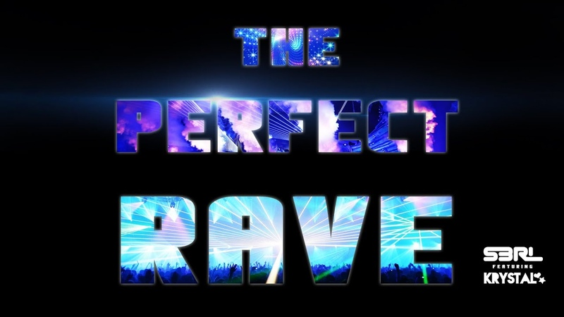 The Perfect Rave - S3RL ft Krystal