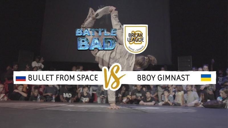 Bullet From Space vs Gimnast | FINAL | Battle Bad 2018