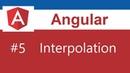 Angular 7 Tutorial - 5 - Interpolation