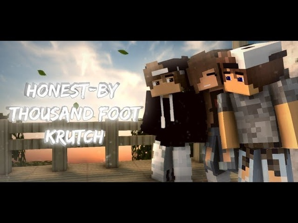♬Honest-By Thousand Foot Krutch♬(The Past-Minecraft Animation)