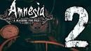 Amnesia A Machine for Pigs Прохождение 2 Затишье перед бурей