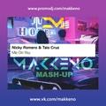 Nicky Romero &amp Taio Cruz vs. Shelco Garcia &amp Teenwolf - Me On You (Makkeno Mash-Up)