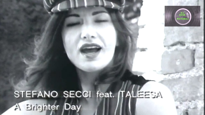 Stefano Secchi featuring Taleesa - A Brighter Day (Original Club - DJ Rick Mitchell Video Edit)