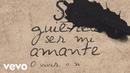 Camilo Sesto ¿Quieres ser mi amante Lyric Video
