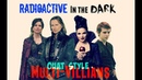 Multi-Villian (OUAT) ≫ Radioactive in the Dark 100