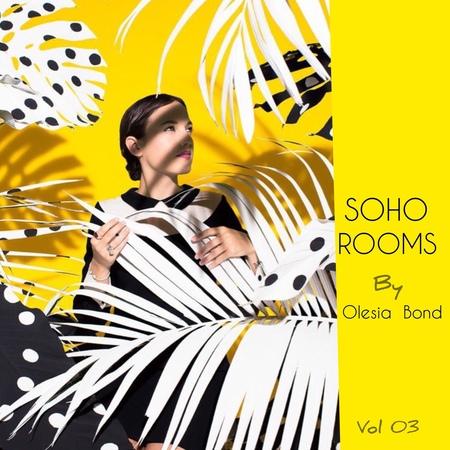 OLESIA BOND aka ALESSA KHIN -SOHO ROOMS vol.03 (14.06.19)