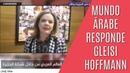 MUNDO ÁRABE RESPONDE PEDIDO DE AJUDA DE GLEISI HOFFMANN