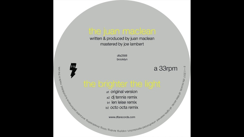 The Juan Maclean – The Brighter The Light (Official Audio) [DFA Records]