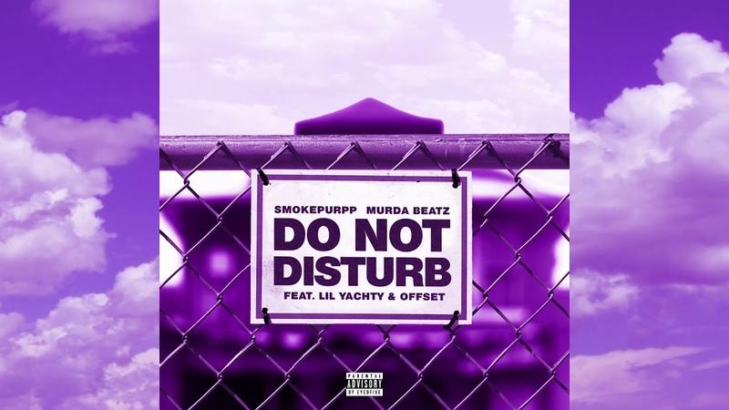 Smokepurpp Murda Beatz Do Not Disturb feat Lil Yachty Offset Official Audio