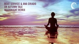 Chill Out Vocal Trance Beat Service &amp Ana Criado - An Autumn Tale (Moonnight Remix)