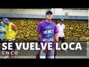 SE VUELVE LOCA by CNCO Zumba® Cumbiaton Kramer Pastrana