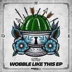 Dirt Monkey альбом Wobble Like This EP