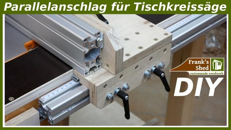 Parallelanschlag für Tischkreissäge selber bauen Werkstatt einrichten Anleitung