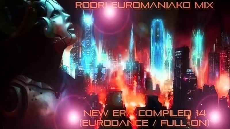 RODRI EUROMANIAKO MIX - NEW ERA COMPILED 14 (EURODANCE / FULL-ON)