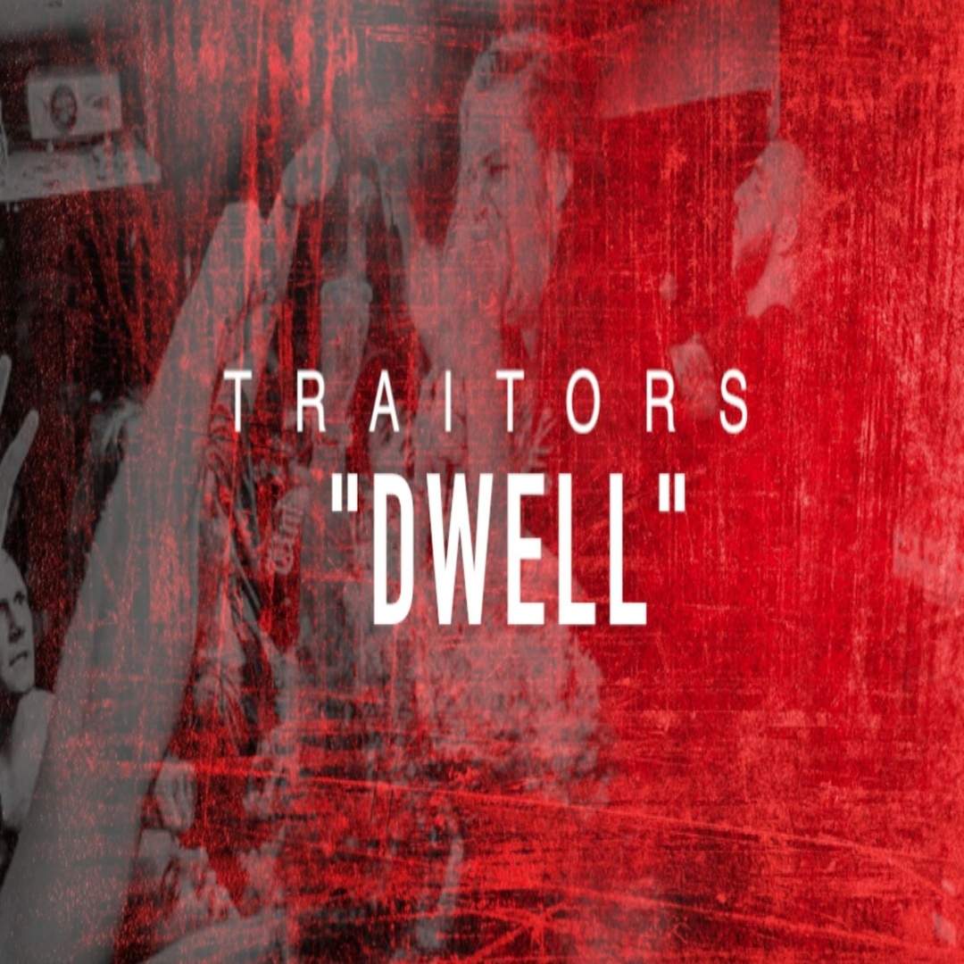 Traitors - Dwell [single] (2018)