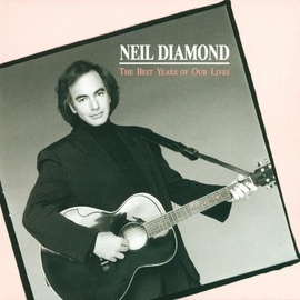 Neil Diamond альбом The Best Years Of Our Lives