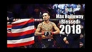 Max Blessed Holloway - All UFC Highlights/Knockout/Momentsᴴᴰ