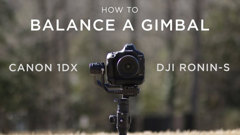 How to Balance a Gimbal Canon 1dx with DJI Ronin S