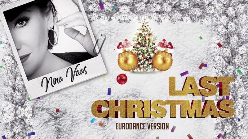 Nina Vaas - Last Christmas (Eurodance Version)