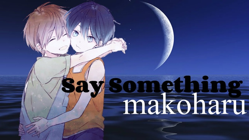 Free!MakoHaru || Say Something