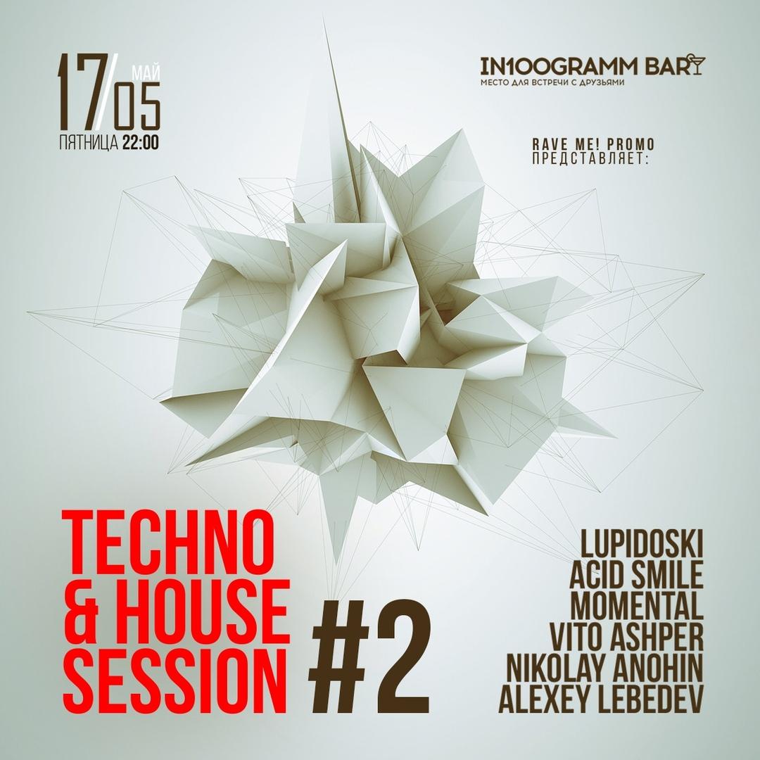 Афиша Екатеринбург 17 МАЯ Techno & House Session 2 [ ЕКБ ]