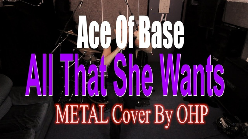 Ace Of Base - All That She Wants (METAL Cover By OHP)
