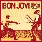 Bon Jovi альбом We Weren't Born To Follow