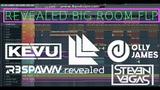 FULL BIG ROOM FLP REVEALED STYLE Olly James, KEVU, R3SPAWN + FLP Download