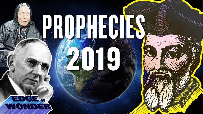 Prophecies Predictions for 2019 - Nostradamus, Mark Taylor, Edgar Cayce, Baba Vanga