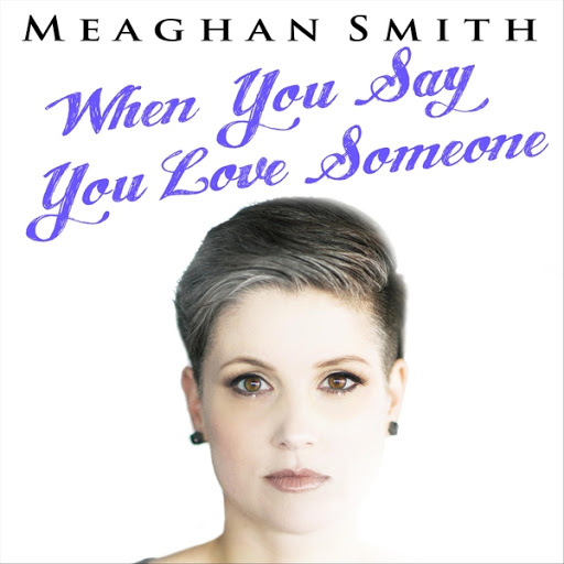 Meaghan Smith альбом When You Say You Love Someone