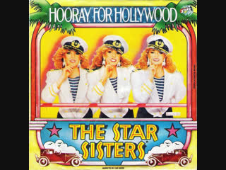 Star Sisters - Hooray For Hollywood (1984)