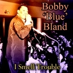 """Bobby """"Blue"""" Bland альбом I Smell Trouble"""