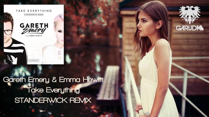 Gareth Emery Emma Hewitt - Take Everything (Standerwick Remix) [Garuda Music]